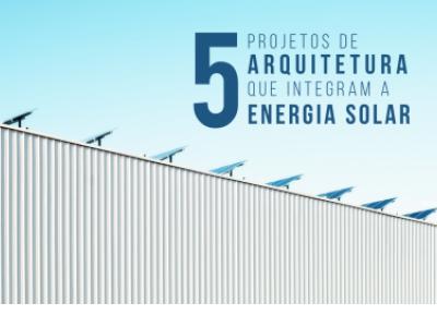 5 aplicações da energia solar na arquitetura